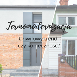 Termomodernizacja domu– chwilowy trend czy konieczność?