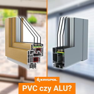 Stolarka aluminiowa czy PVC? Poznaj zalety obu rozwiązań