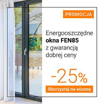 Energooszczędne okna FEN 85 z gwarancją dobrej ceny