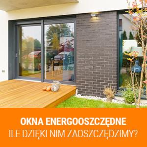Okna energooszczędne – ile dzięki nim zaoszczędzimy?