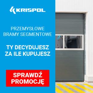 Ty decydujesz za ile kupujesz – KRISPOL z promocją na segmentowe bramy przemysłowe
